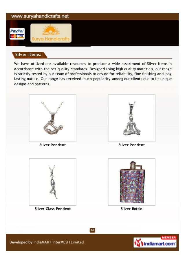 Silver Items:We have utilized our available resources to produce a wide assortment of Silver Items inaccordance with the s...