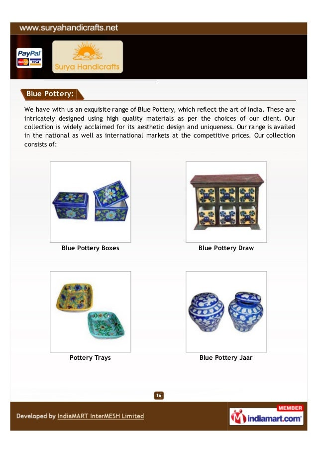 Blue Pottery:We have with us an exquisite range of Blue Pottery, which reflect the art of India. These areintricately desi...