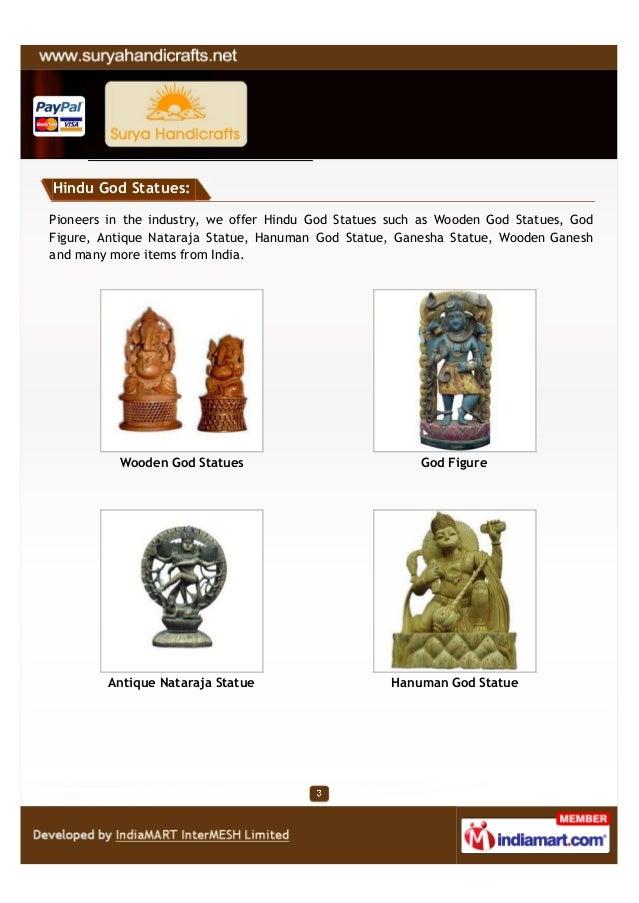 Hindu God Statues:Pioneers in the industry, we offer Hindu God Statues such as Wooden God Statues, GodFigure, Antique Nata...