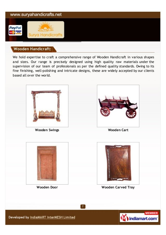Wooden Handicraft:We hold expertise to craft a comprehensive range of Wooden Handicraft in various shapesand sizes. Our ra...