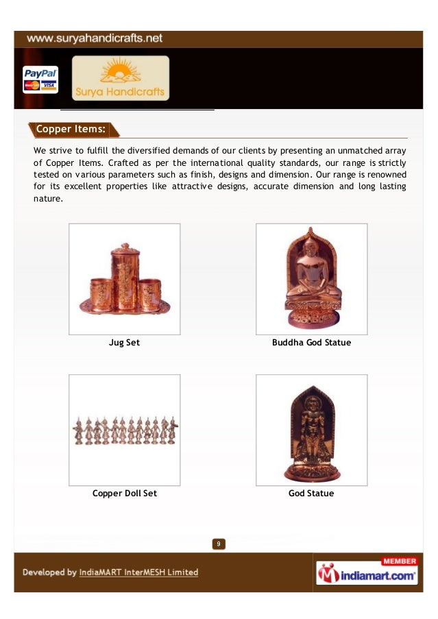 Copper Items:We strive to fulfill the diversified demands of our clients by presenting an unmatched arrayof Copper Items. ...