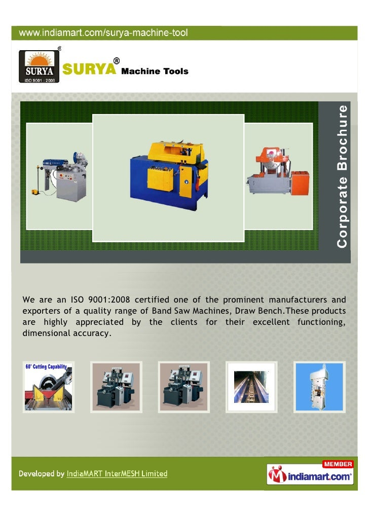 We are an ISO 9001:2008 certified one of the prominent manufacturers andexporters of a quality range of Band Saw Machines,...