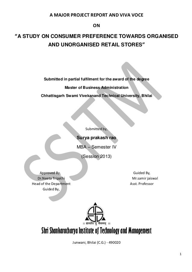 """1 A MAJOR PROJECT REPORT AND VIVA VOCE ON """"A STUDY ON CONSUMER PREFERENCE TOWARDS ORGANISED AND UNORGANISED RETAIL STORES""""..."""