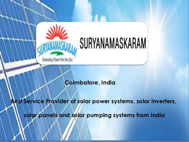 Best Service Provider of solar power systems, solar inverters, solar panels and solar pumping systems from India Coimbator...