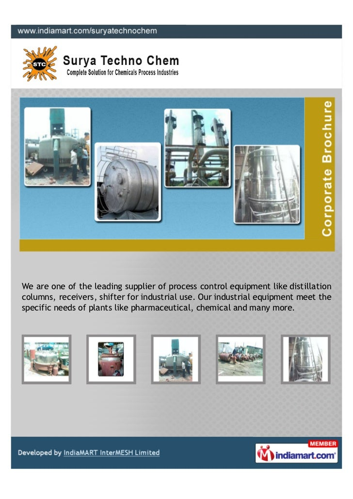 We are one of the leading supplier of process control equipment like distillationcolumns, receivers, shifter for industria...