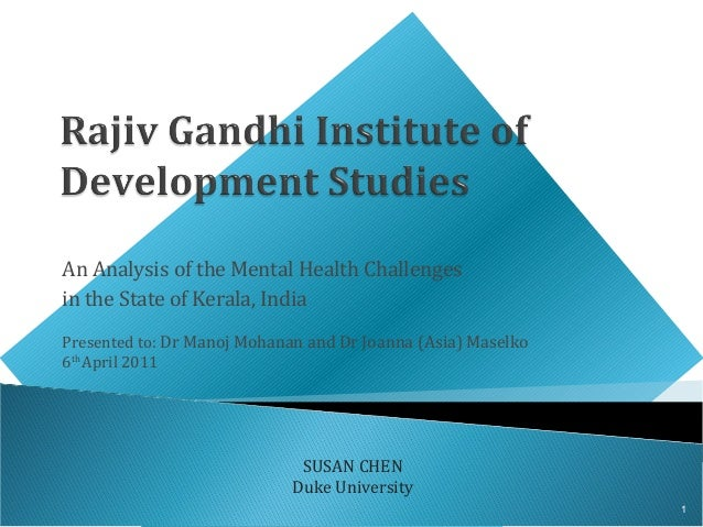 An Analysis of the Mental Health Challengesin the State of Kerala, IndiaPresented to: Dr Manoj Mohanan and Dr Joanna (Asia...