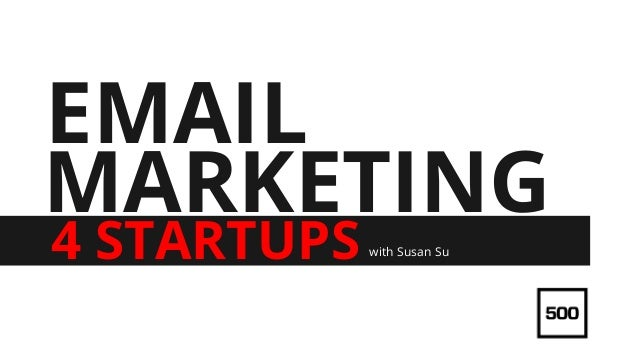 MARKETING 4 STARTUPS EMAIL with Susan Su
