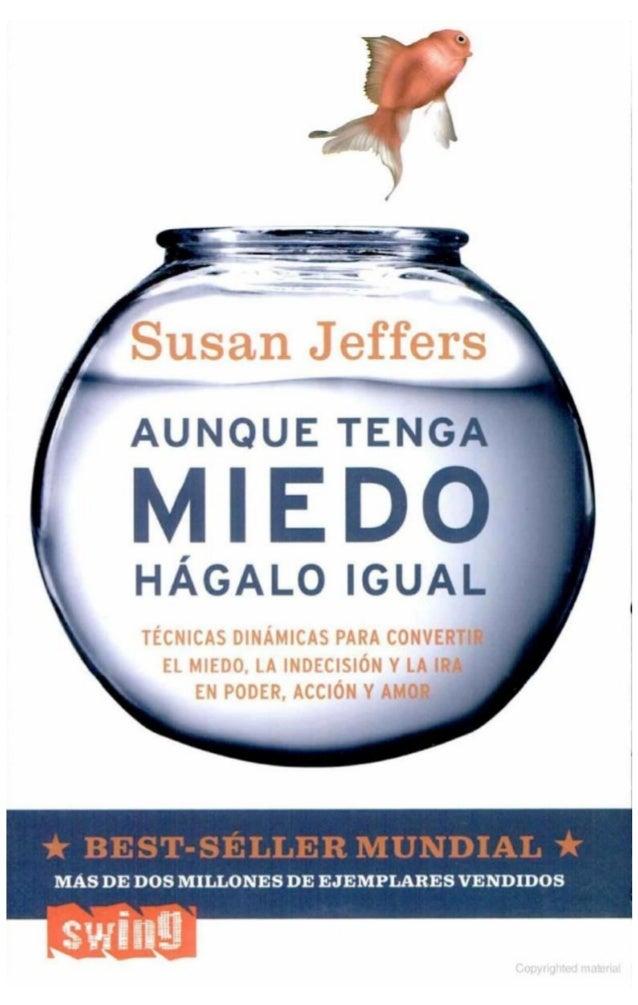 Susan jeffers-aunque-tenga-miedo-hagalo-igual-pdf