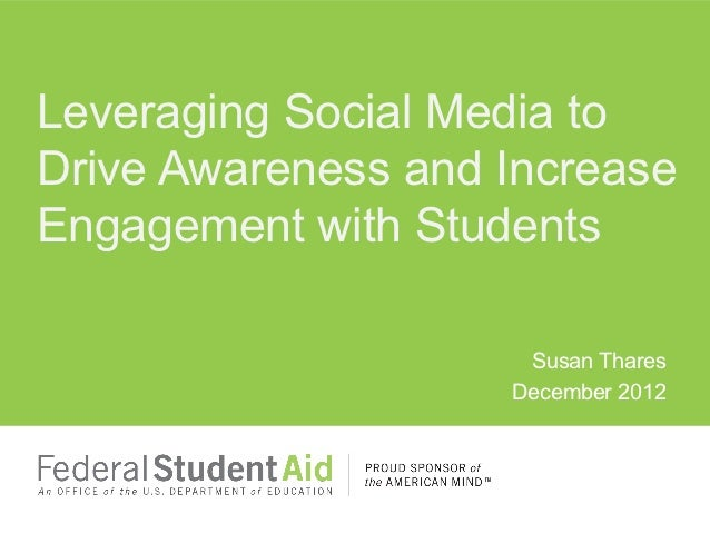 Leveraging Social Media toDrive Awareness and IncreaseEngagement with Students                     Susan Thares           ...