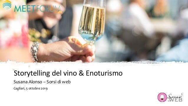 Storytellingdelvino&Enoturismo Susana Alonso – Sorsi di web Cagliari, 5 ottobre 2019