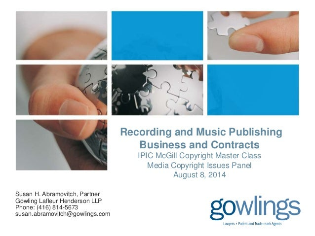 Recording and Music Publishing  Business and Contracts  IPIC McGill Copyright Master Class  Media Copyright Issues Panel  ...