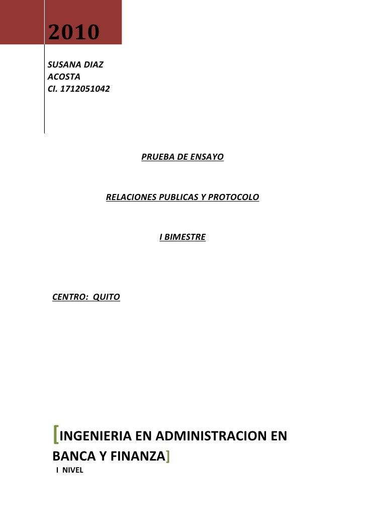 2010SUSANA DIAZACOSTACI. 1712051042                    PRUEBA DE ENSAYO             RELACIONES PUBLICAS Y PROTOCOLO       ...