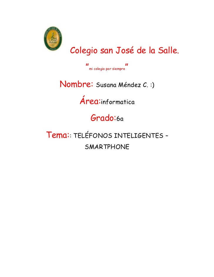 """Colegio san José de la Salle.          """"mi colegio por siempre""""   Nombre:     Susana Méndez C. :)        Área:informatica ..."""