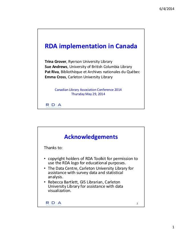 6/4/2014 1 RDAimplementationinCanada TrinaGrover,RyersonUniversityLibrary SueAndrews,UniversityofBritishColumb...