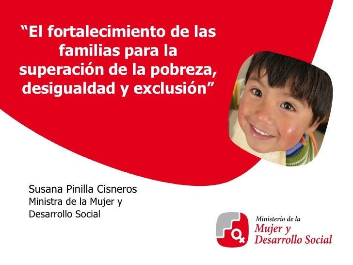 """Susana Pinilla Cisneros Ministra de la Mujer y Desarrollo Social o de  2008  """" El fortalecimiento de las familias para la ..."""