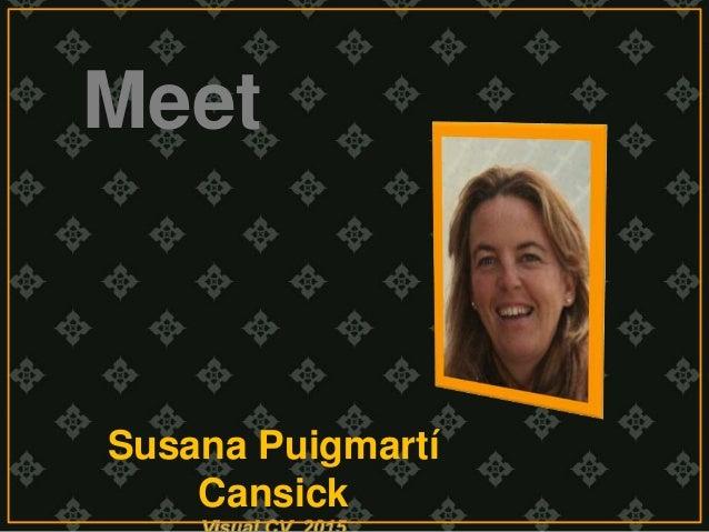 Meet  Susana Puigmartí  Cansick