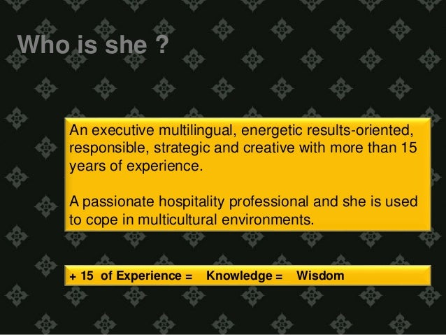 Who is she ?  An executive multilingual, energetic results-oriented,  responsible, strategic and creative with more than 1...