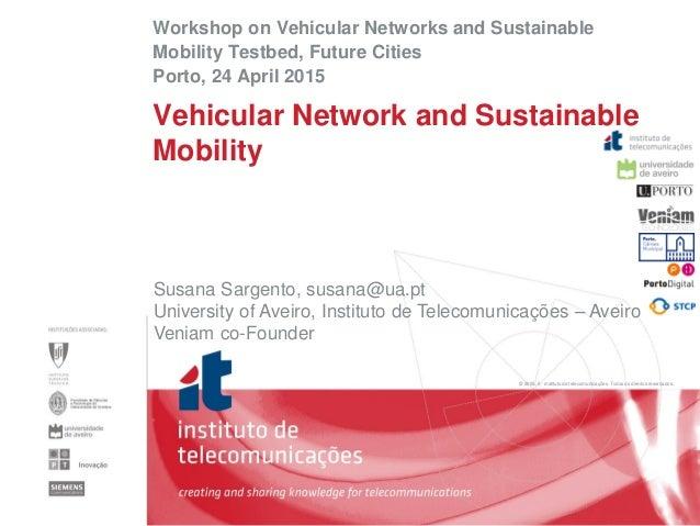 © 2005, it - instituto de telecomunicações. Todos os direitos reservados. Susana Sargento, susana@ua.pt University of Avei...