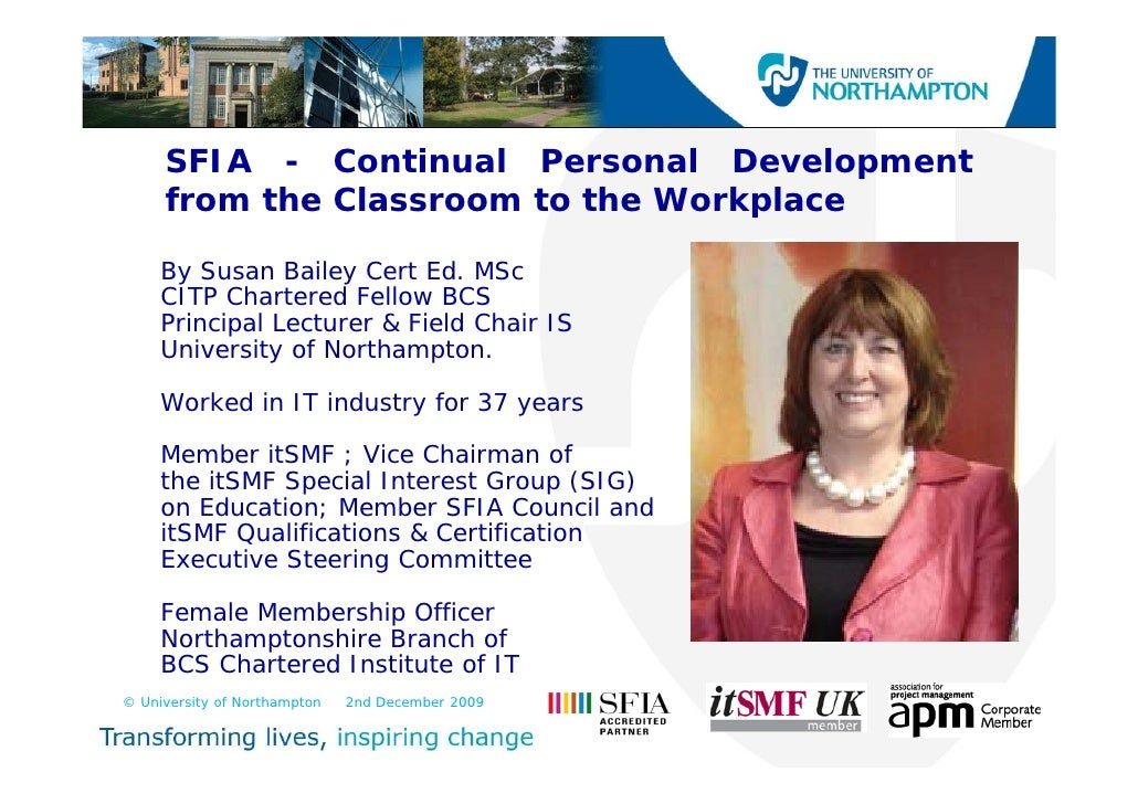 SFIA - Continual Personal Development      from the Classroom to the Workplace       By Susan Bailey Cert Ed. MSc      CIT...