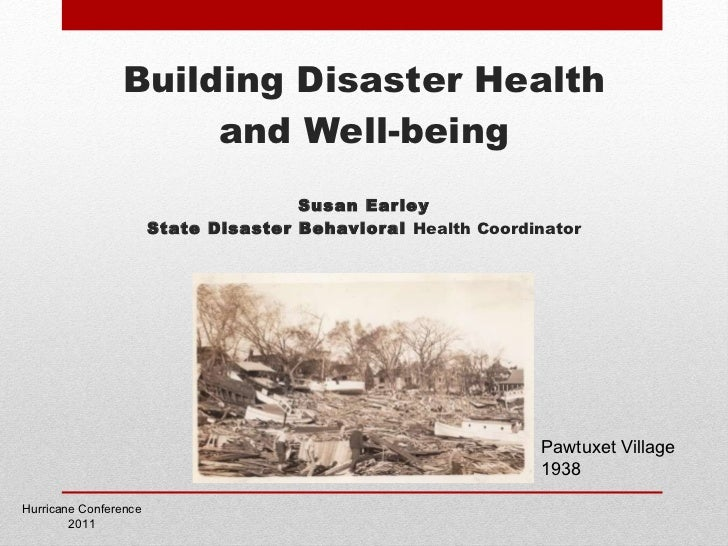 Building Disaster Health and Well-being Susan Earley State Disaster Behavioral  Health Coordinator Hurricane Conference 20...