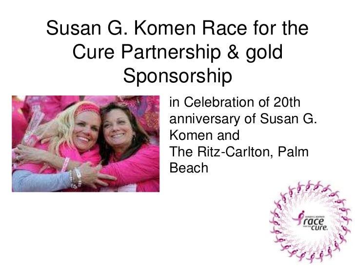 Susan G. Komen Race for the Cure Partnership & gold Sponsorship <br />in Celebration of 20th anniversary of Susan G. Komen...