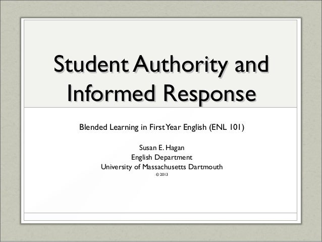 Student Authority andStudent Authority and Informed ResponseInformed Response Blended Learning in FirstYear English (ENL 1...