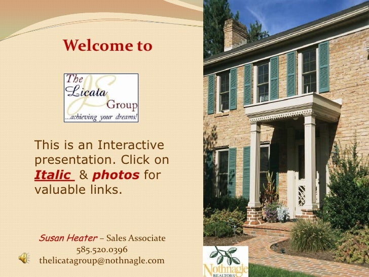 Welcome to <br />This is an Interactive presentation. Click on Italic  & photosfor valuable links.<br />Susan Heater – Sal...