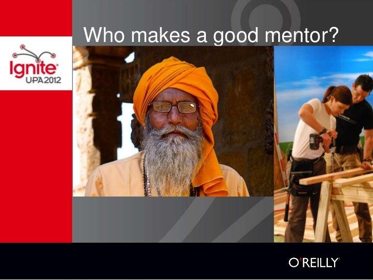 Who makes a good mentor?