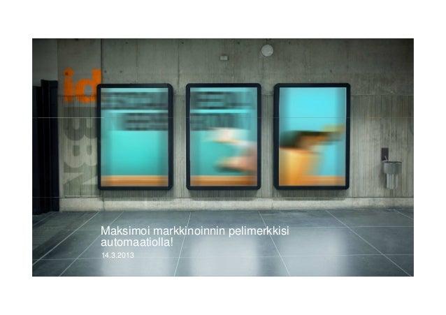 Maksimoi markkinoinnin pelimerkkisiautomaatiolla!14.3.2013