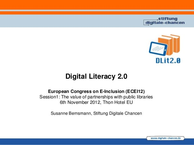 Digital Literacy 2.0   European Congress on E-Inclusion (ECEI12)Session1: The value of partnerships with public libraries ...