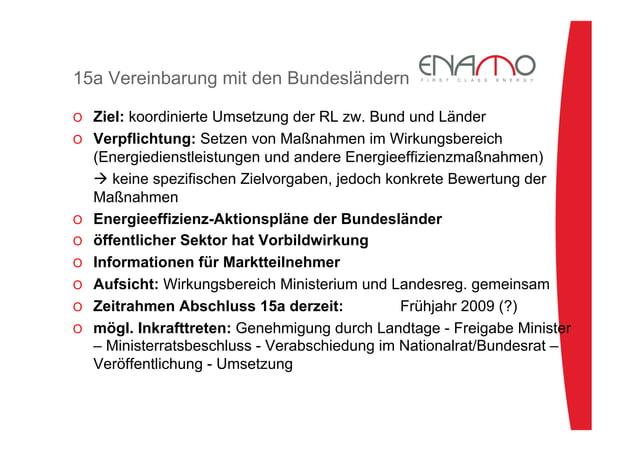 15a Vereinbarung mit den Bundesländern O Ziel: koordinierte Umsetzung der RL zw. Bund und Länder O Verpflichtung: Setzen...