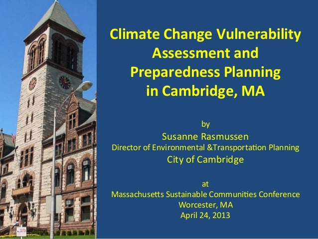 Climate	  Change	  Vulnerability	  Assessment	  and	  Preparedness	  Planning	  	  in	  Cambridge,	  MA	  	  by	  Susanne	...