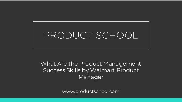 What Are the Product Management Success Skills by Walmart