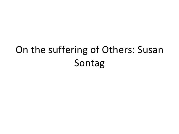 On the suffering of Others: Susan Sontag