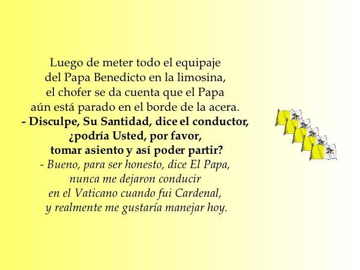 Luego de meter todo el equipaje  del Papa Benedicto en la limosina,  el chofer se da cuenta que el Papa  aún está parado e...