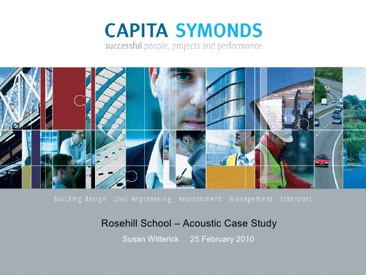 Rosehill School – Acoustic Case Study Susan Witterick  25 February 2010