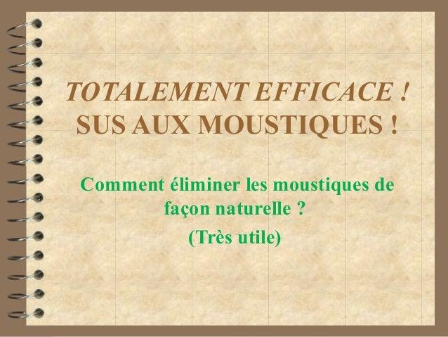 TOTALEMENT EFFICACE ! SUS AUX MOUSTIQUES !Comment éliminer les moustiques de       façon naturelle ?           (Très utile)