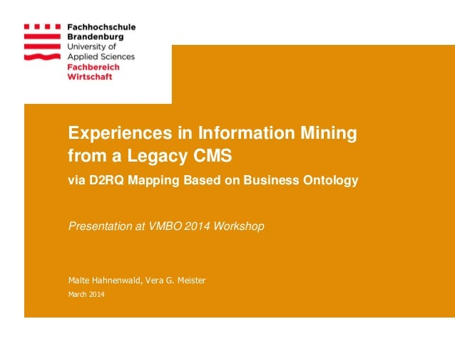 Experiences in Information Mining from a Legacy CMS via D2RQ Mapping Based on Business Ontology Presentation at VMBO 2014 ...