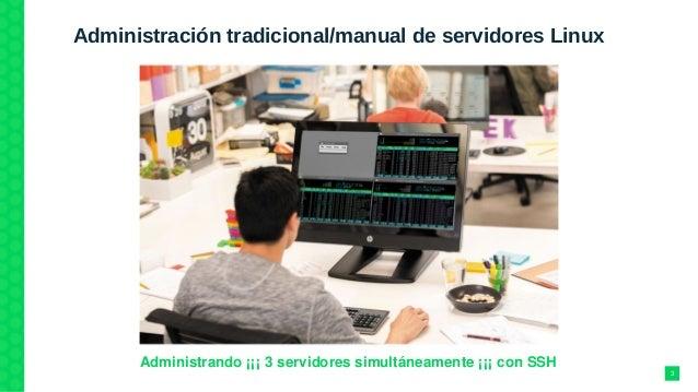 Administración tradicional/manual de servidores Linux Administrando¡¡¡3servidoressimultáneamente¡¡¡conSSH 3
