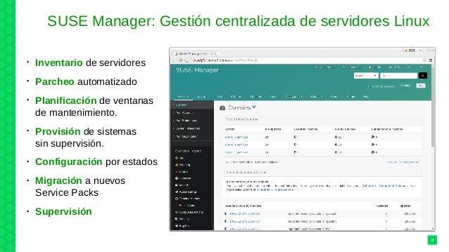 SUSE Manager: Gestión centralizada de servidores Linux 6 • Inventario de servidores • Parcheo automatizado • Planificación...