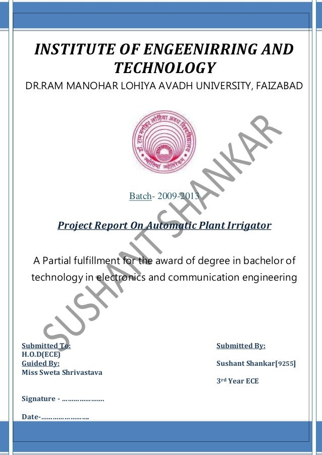 INSTITUTE OF ENGEENIRRING AND TECHNOLOGY DR.RAM MANOHAR LOHIYA AVADH UNIVERSITY, FAIZABAD  Batch- 2009-2013  Project Repor...