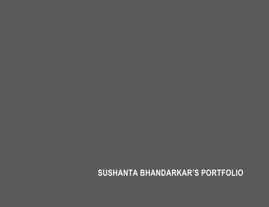 SUSHANTA BHANDARKAR'S PORTFOLIO