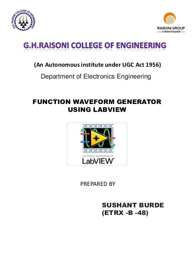 (An Autonomous institute under UGC Act 1956) Department of Electronics Engineering FUNCTION WAVEFORM GENERATOR USING LABVI...