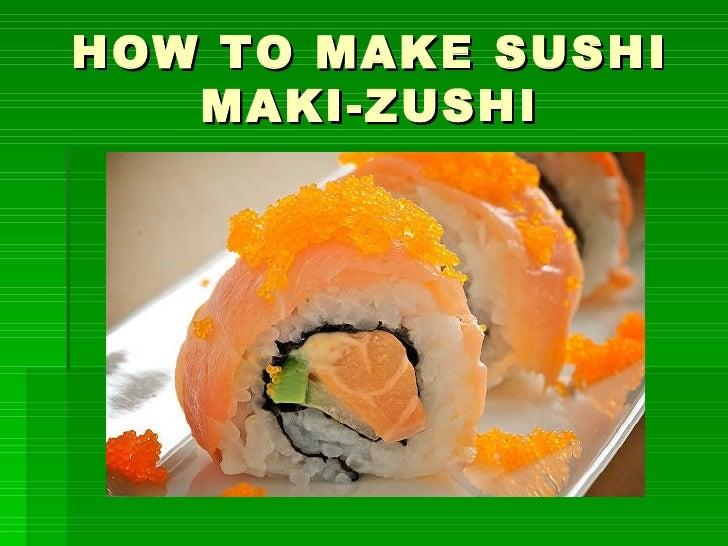 HOW TO MAKE SUSHI MAKI-ZUSHI