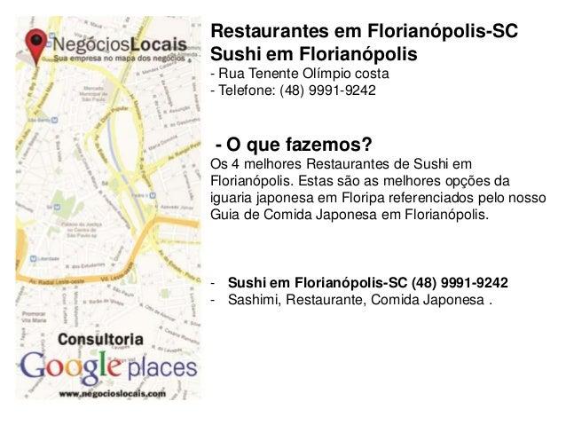 Restaurantes em Florianópolis-SC Sushi em Florianópolis - Rua Tenente Olímpio costa - Telefone: (48) 9991-9242 - O que faz...