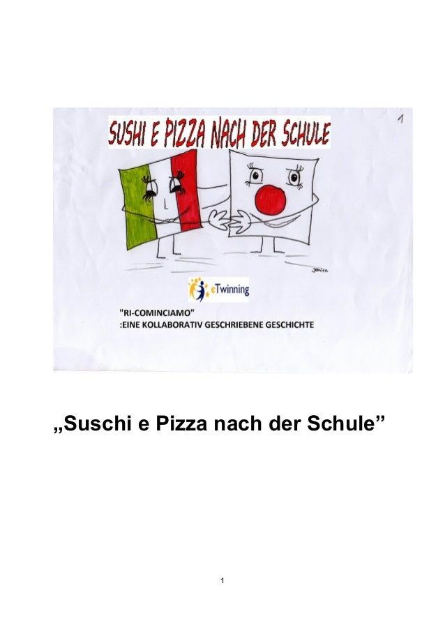 """""""Suschi e Pizza nach der Schule""""1"""