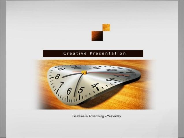Deadline in Advertising – Yesterday