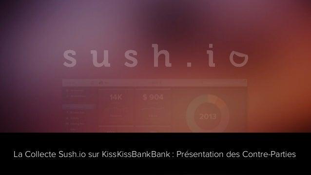 La Collecte Sush.io sur KissKissBankBank : Présentation des Contre-Parties