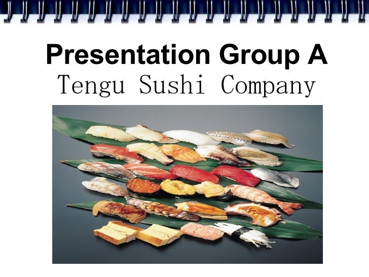 Presentation Group A  Tengu Sushi Company