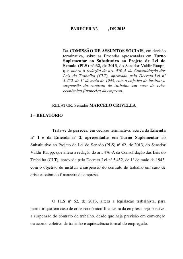 PARECER Nº. , DE 2015 Da COMISSÃO DE ASSUNTOS SOCIAIS, em decisão terminativa, sobre as Emendas apresentadas em Turno Supl...